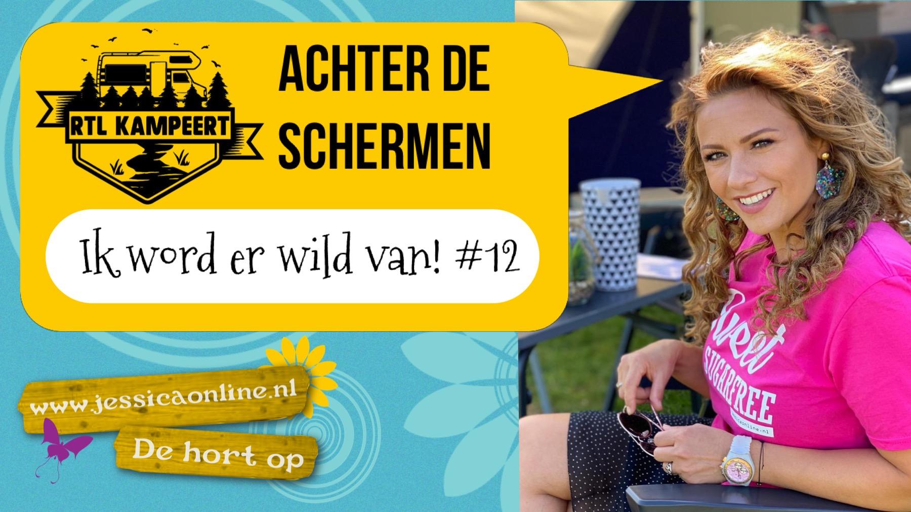 Ik word er wild van I RTL Kampeert Achter de Schermen #12